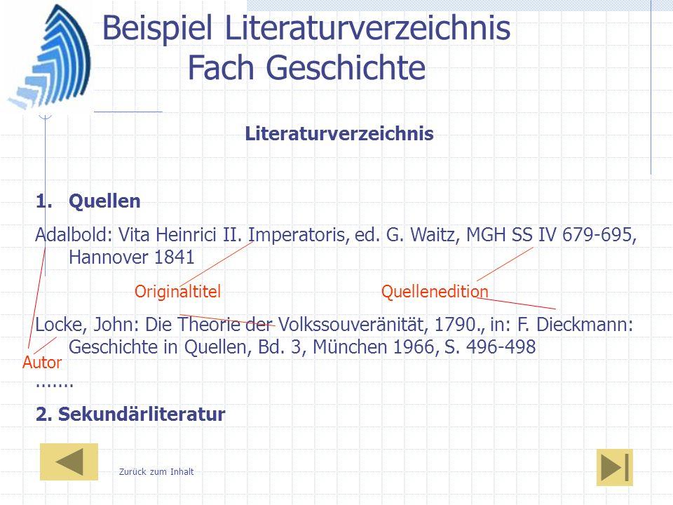 Beispiel Literaturverzeichnis Fach Geschichte Literaturverzeichnis 1.Quellen Adalbold: Vita Heinrici II. Imperatoris, ed. G. Waitz, MGH SS IV 679-695,