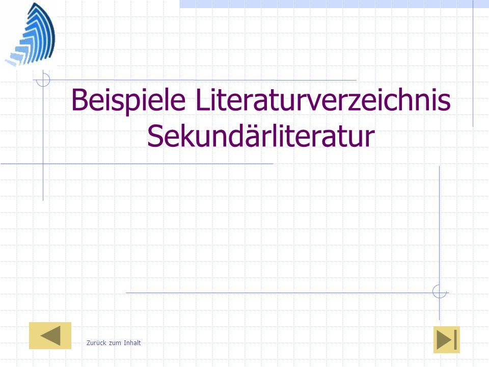 Beispiele Literaturverzeichnis Sekundärliteratur Zurück zum Inhalt