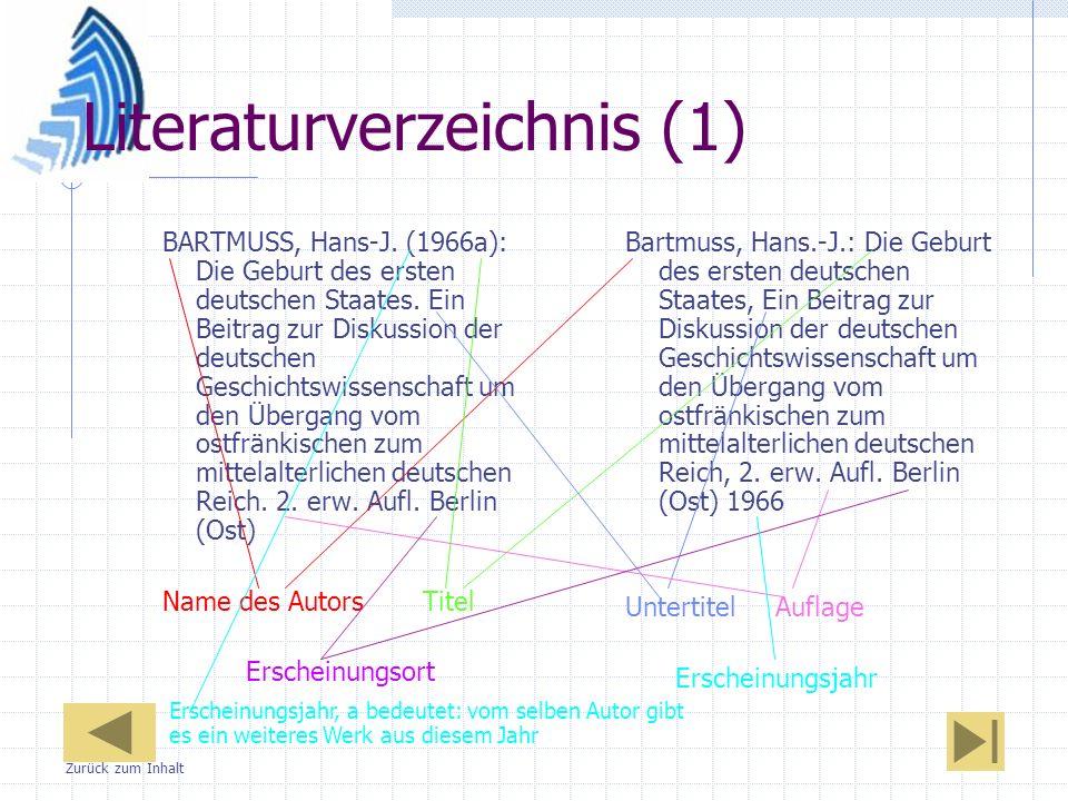 Literaturverzeichnis (1) BARTMUSS, Hans-J. (1966a): Die Geburt des ersten deutschen Staates. Ein Beitrag zur Diskussion der deutschen Geschichtswissen