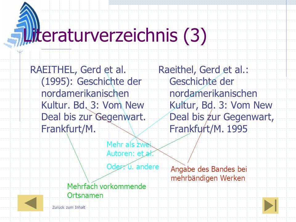 Literaturverzeichnis (3) RAEITHEL, Gerd et al. (1995): Geschichte der nordamerikanischen Kultur. Bd. 3: Vom New Deal bis zur Gegenwart. Frankfurt/M. R