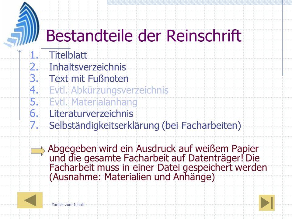 Bestandteile der Reinschrift 1. Titelblatt 2. Inhaltsverzeichnis 3. Text mit Fußnoten 4. Evtl. Abkürzungsverzeichnis 5. Evtl. Materialanhang 6. Litera