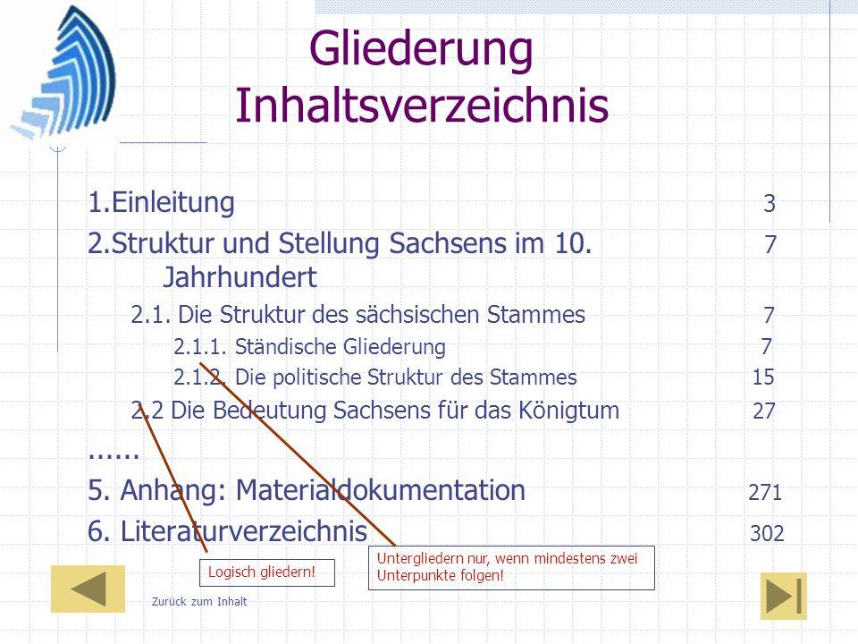 Gliederung Inhaltsverzeichnis 1.Einleitung 3 2.Struktur und Stellung Sachsens im 10. 7 Jahrhundert 2.1. Die Struktur des sächsischen Stammes 7 2.1.1.