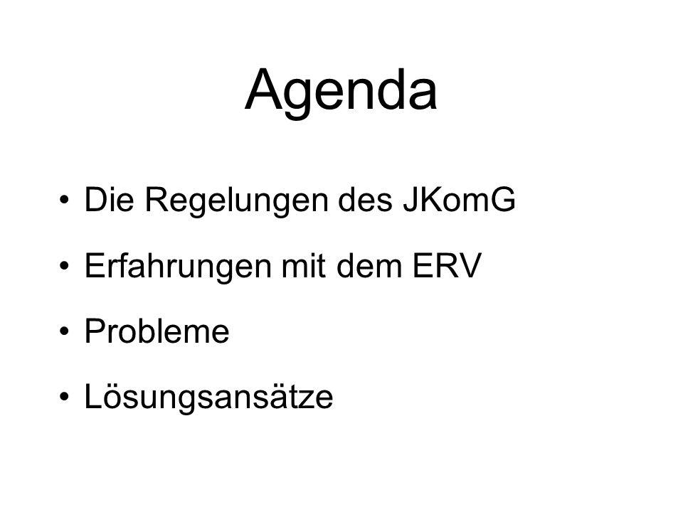 Agenda Die Regelungen des JKomG Erfahrungen mit dem ERV Probleme Lösungsansätze