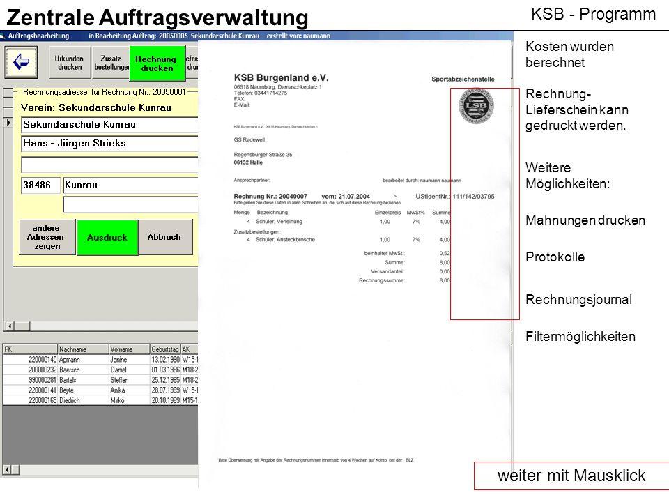 KSB - Programm Zentrale Auftragsverwaltung Kosten wurden berechnet Rechnung- Lieferschein kann gedruckt werden. Weitere Möglichkeiten: Mahnungen druck