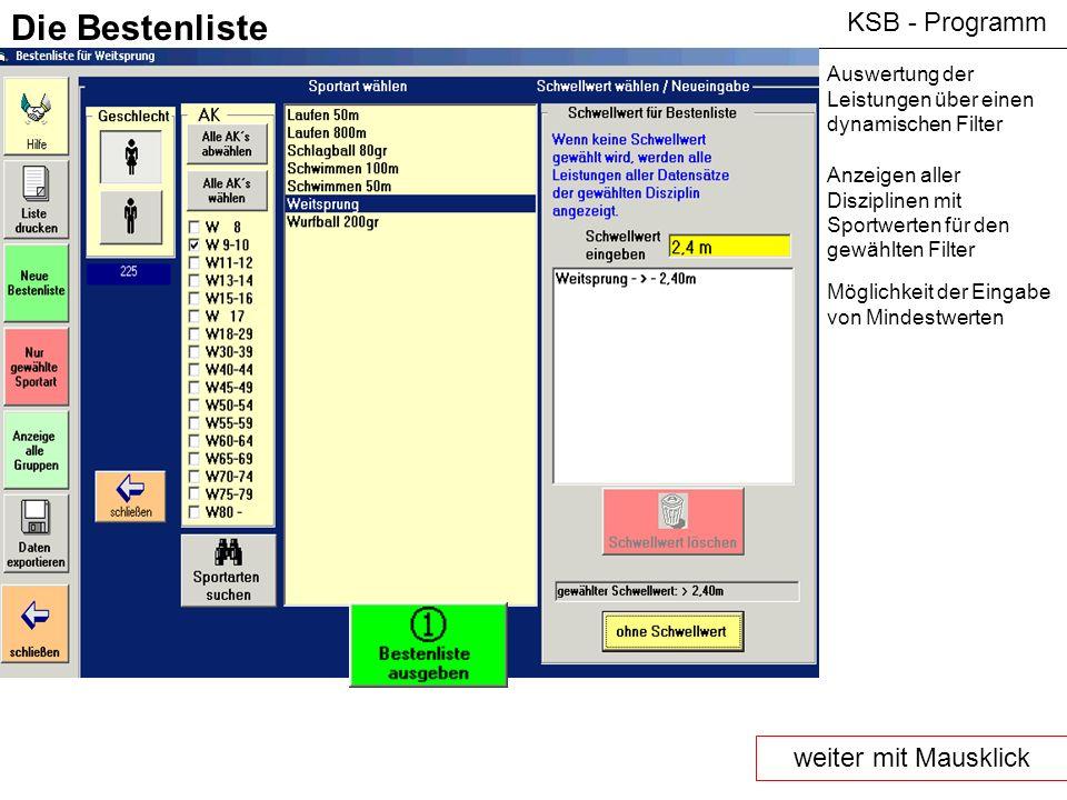 KSB - Programm Die Bestenliste Auswertung der Leistungen über einen dynamischen Filter Anzeigen aller Disziplinen mit Sportwerten für den gewählten Fi