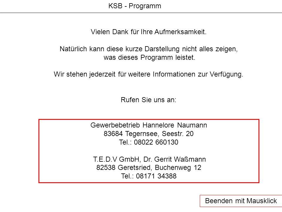 KSB - Programm Vielen Dank für Ihre Aufmerksamkeit. Natürlich kann diese kurze Darstellung nicht alles zeigen, was dieses Programm leistet. Wir stehen