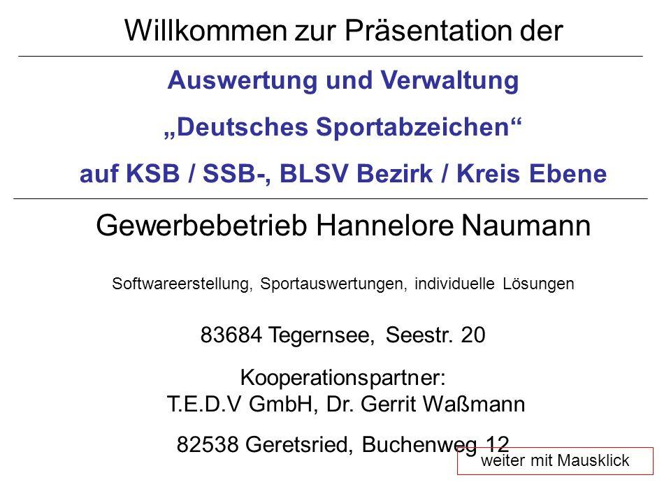Willkommen zur Präsentation der Auswertung und Verwaltung Deutsches Sportabzeichen auf KSB / SSB-, BLSV Bezirk / Kreis Ebene Gewerbebetrieb Hannelore