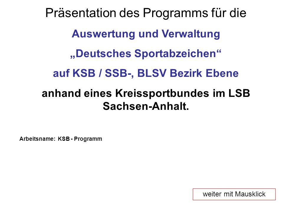 Präsentation des Programms für die Auswertung und Verwaltung Deutsches Sportabzeichen auf KSB / SSB-, BLSV Bezirk Ebene anhand eines Kreissportbundes