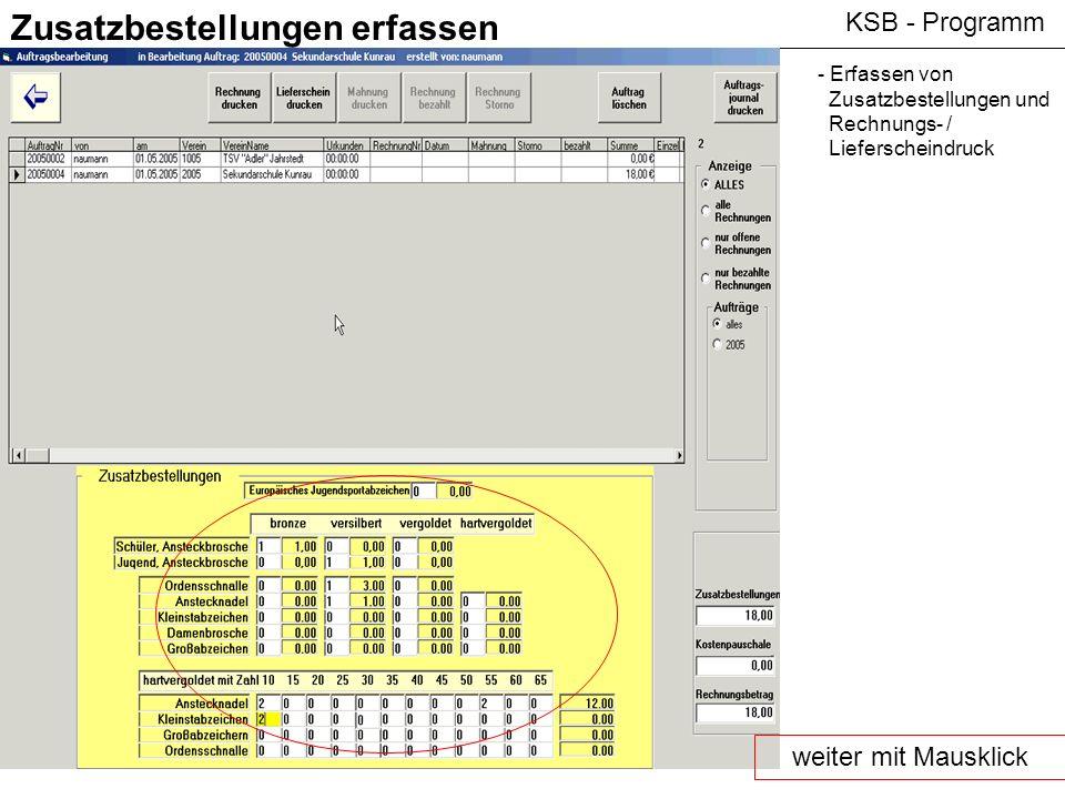 KSB - Programm Zusatzbestellungen erfassen - Erfassen von Zusatzbestellungen und Rechnungs- / Lieferscheindruck weiter mit Mausklick