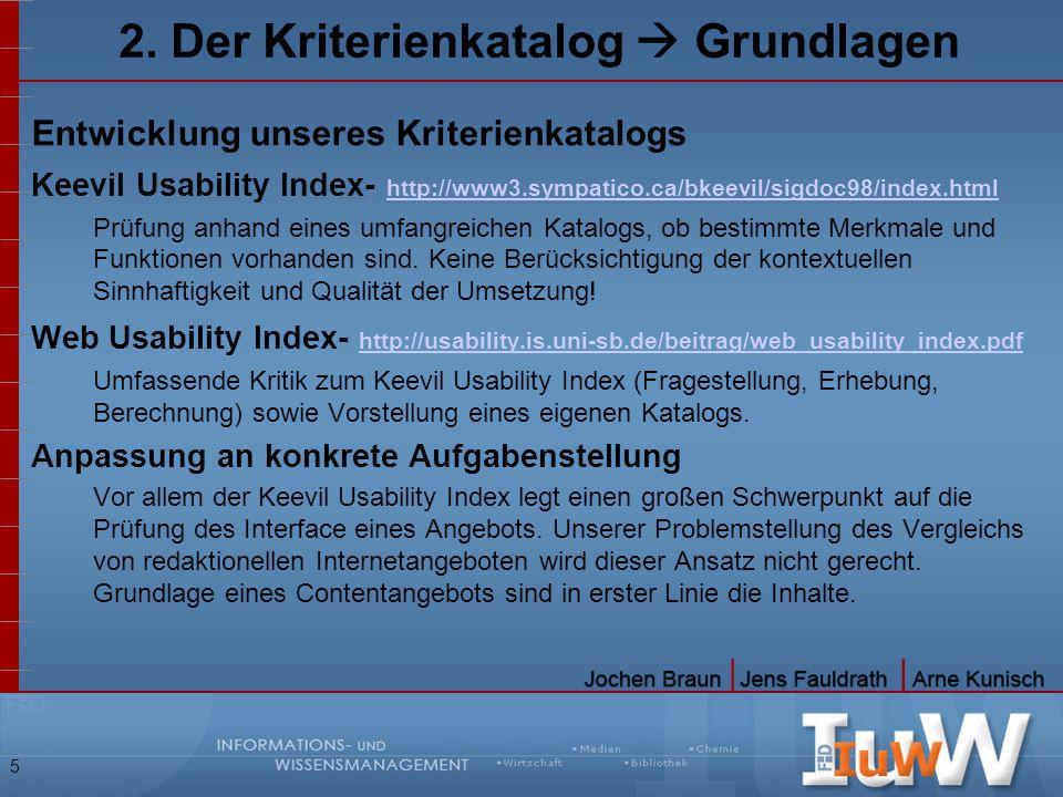 5 2. Der Kriterienkatalog Grundlagen Entwicklung unseres Kriterienkatalogs Keevil Usability Index- http://www3.sympatico.ca/bkeevil/sigdoc98/index.htm