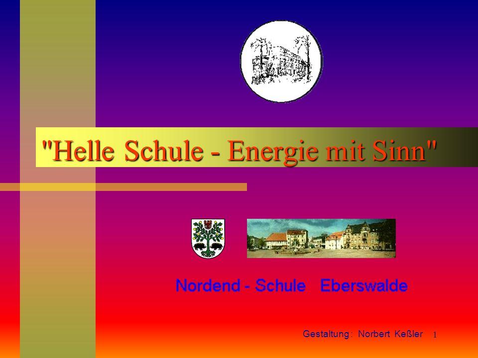 1 Helle Schule - Energie mit Sinn Gestaltung : Norbert Keßler
