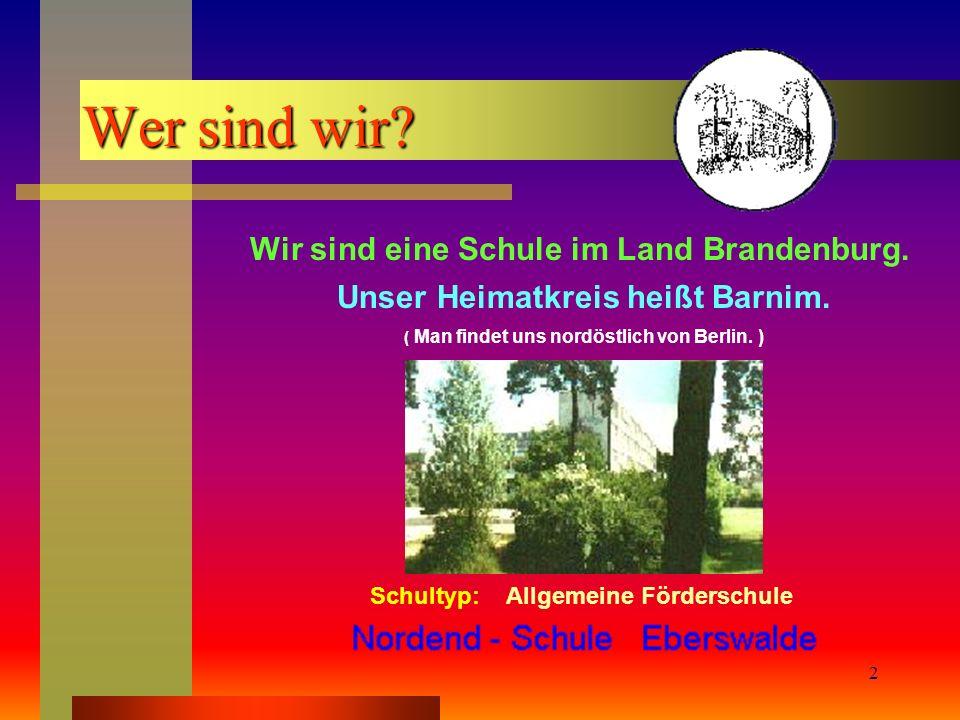 Nordend -Schule Eberswalde12 Projektwoche 2 Erfahrungen vor Ort vermitteln - ein Vorzug unserer Partner Erfahrungen vor Ort vermitteln - ein Vorzug unserer Partner Anschaulichkeit = Miterleben - Mitgestalten...