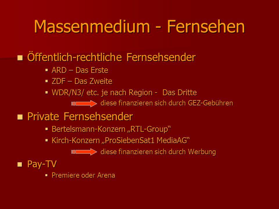 Massenmedium - Fernsehen Öffentlich-rechtliche Fernsehsender Öffentlich-rechtliche Fernsehsender ARD – Das Erste ARD – Das Erste ZDF – Das Zweite ZDF