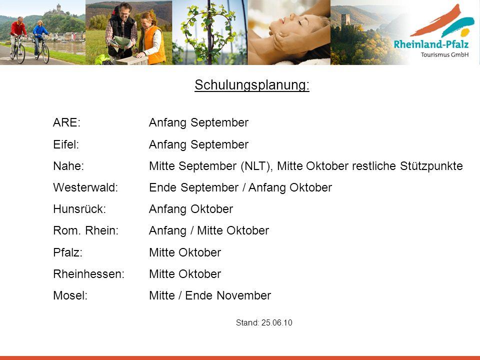Schulungsplanung: ARE: Anfang September Eifel:Anfang September Nahe: Mitte September (NLT), Mitte Oktober restliche Stützpunkte Westerwald: Ende Septe
