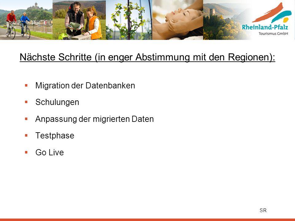 Nächste Schritte (in enger Abstimmung mit den Regionen): Migration der Datenbanken Schulungen Anpassung der migrierten Daten Testphase Go Live SR