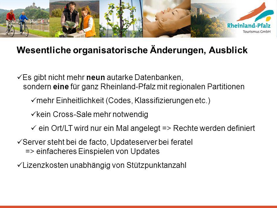 Wesentliche organisatorische Änderungen, Ausblick Es gibt nicht mehr neun autarke Datenbanken, sondern eine für ganz Rheinland-Pfalz mit regionalen Pa