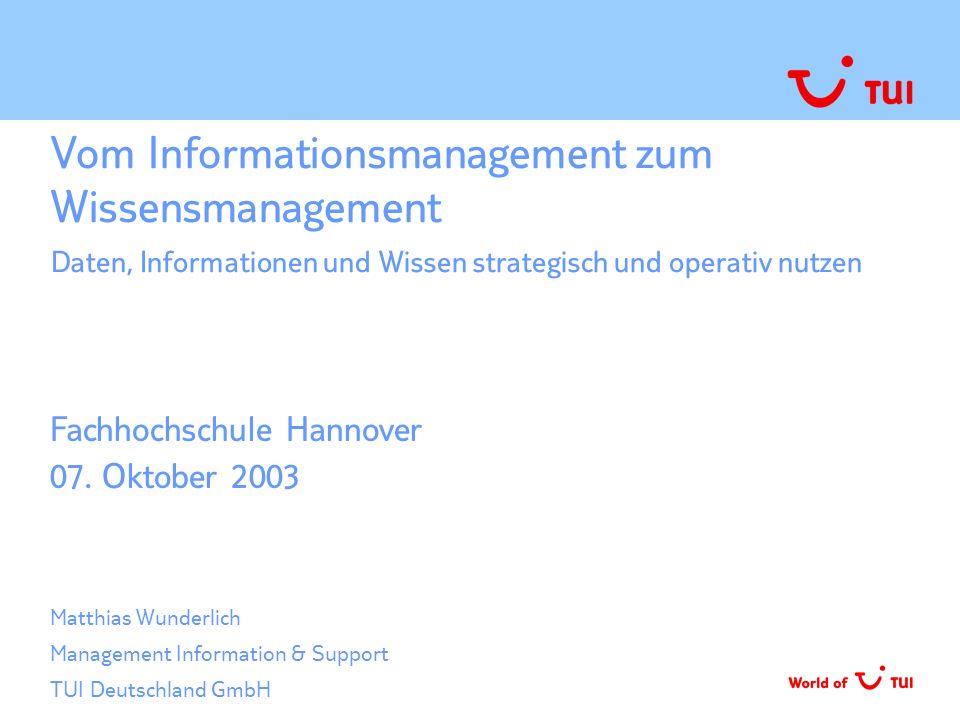 Vom Informationsmanagement zum Wissensmanagement Daten, Informationen und Wissen strategisch und operativ nutzen Fachhochschule Hannover 07. Oktober 2