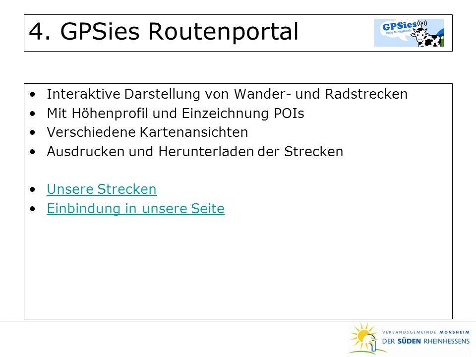 4. GPSies Routenportal Interaktive Darstellung von Wander- und Radstrecken Mit Höhenprofil und Einzeichnung POIs Verschiedene Kartenansichten Ausdruck