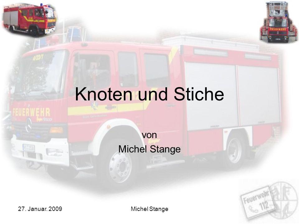 27. Januar. 2009Michel Stange Knoten und Stiche von Michel Stange