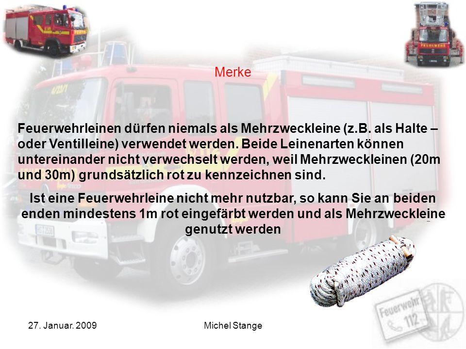 27.Januar. 2009Michel Stange Merke Feuerwehrleinen dürfen niemals als Mehrzweckleine (z.B.