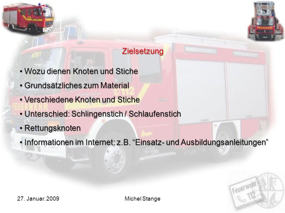 27.Januar. 2009Michel Stange Leinen und Seile werden bei der Feuerwehr als Hilfsmittel eingesetzt.