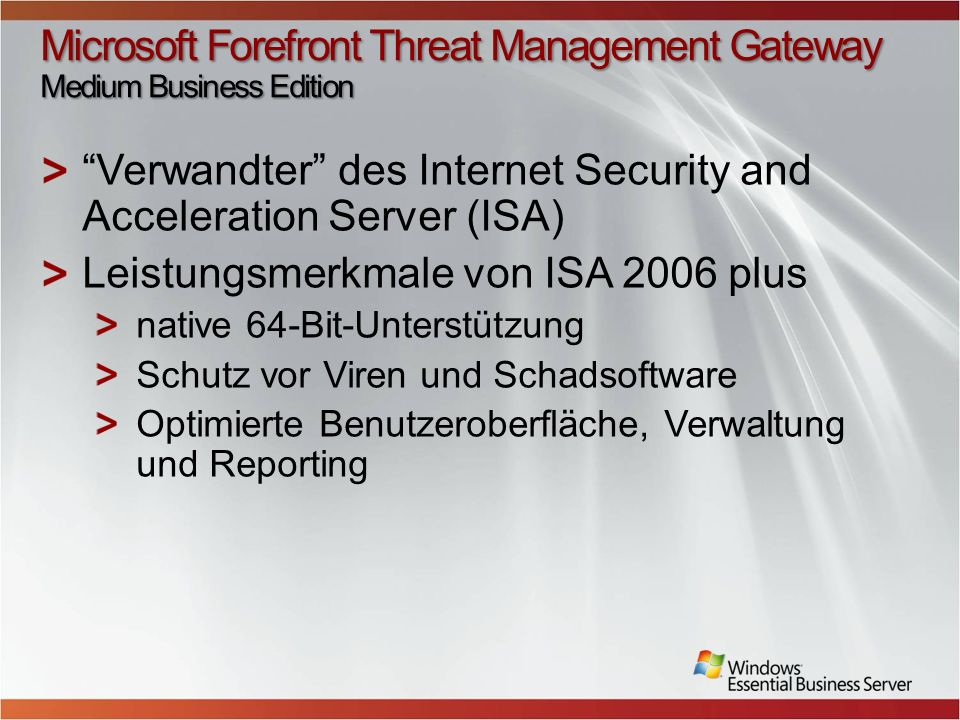 Microsoft Forefront Threat Management Gateway Medium Business Edition Verwandter des Internet Security and Acceleration Server (ISA) Leistungsmerkmale