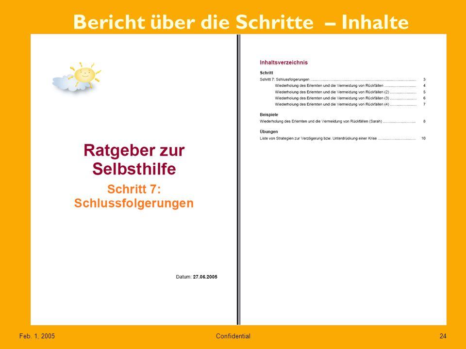 Confidential24Feb. 1, 2005 Bericht über die Schritte – Inhalte