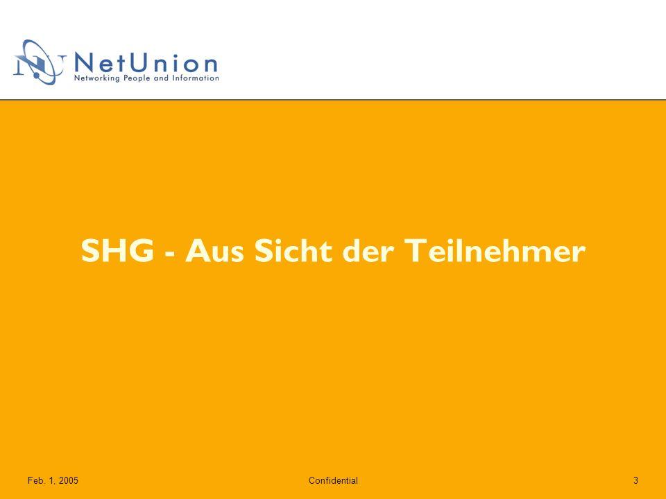 ConfidentialFeb. 1, 20053 SHG - Aus Sicht der Teilnehmer