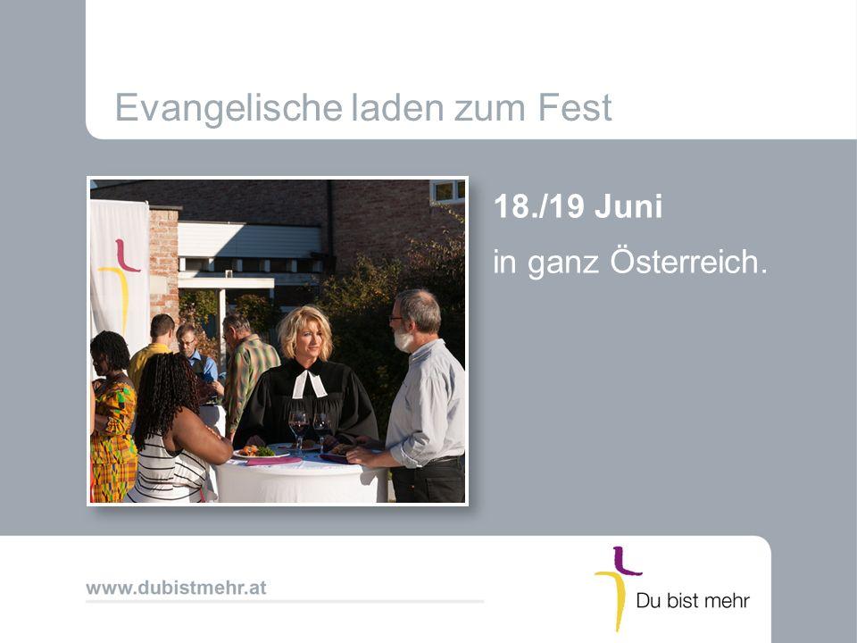Evangelische laden zum Fest 18./19 Juni in ganz Österreich.