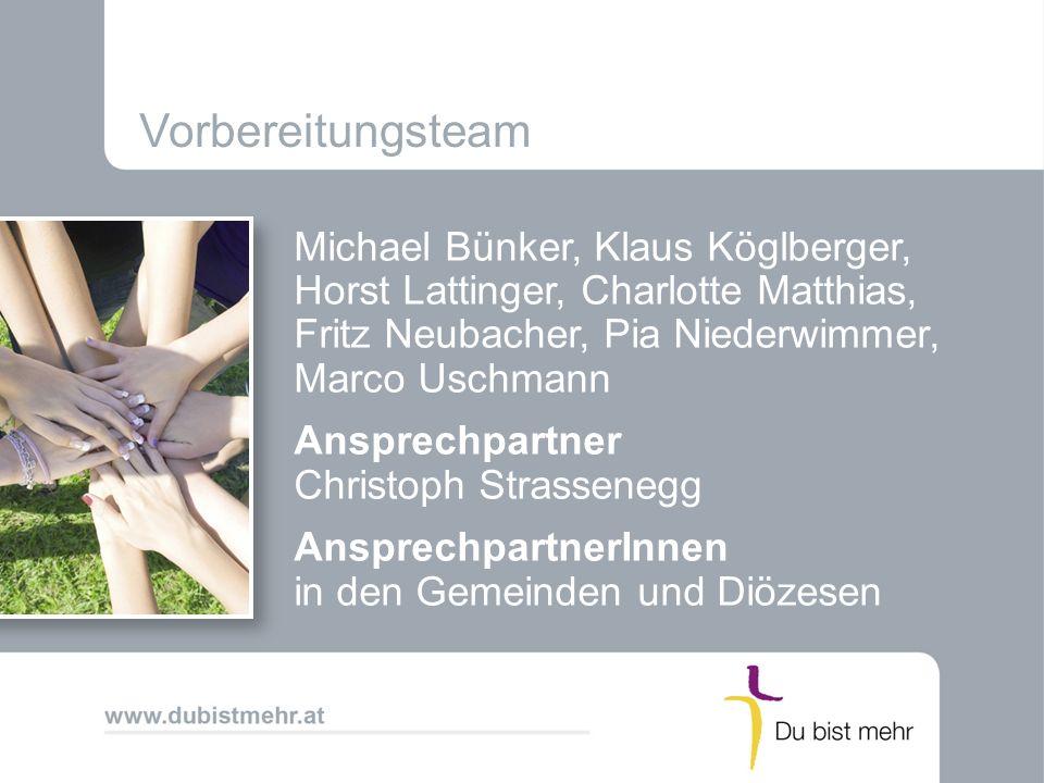 Vorbereitungsteam Michael Bünker, Klaus Köglberger, Horst Lattinger, Charlotte Matthias, Fritz Neubacher, Pia Niederwimmer, Marco Uschmann Ansprechpar