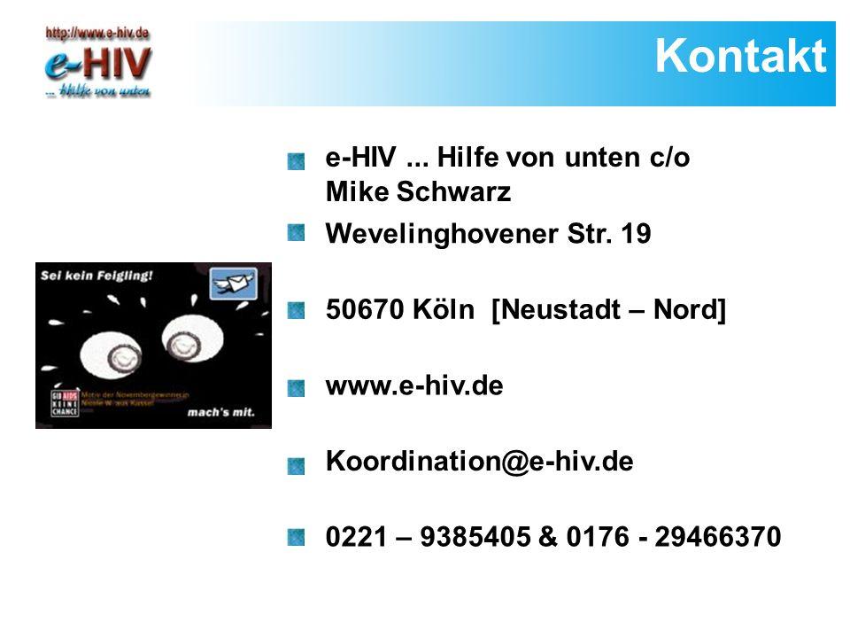 Kontakt e-HIV... Hilfe von unten c/o Mike Schwarz Wevelinghovener Str.