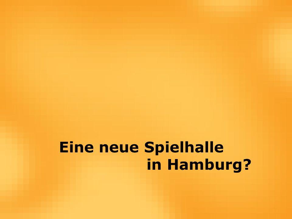 Eine neue Spielhalle in Hamburg?