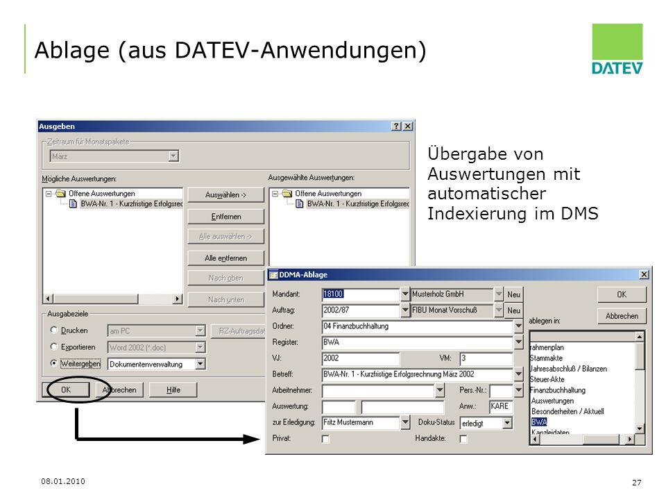 08.01.2010 27 Ablage (aus DATEV-Anwendungen) Übergabe von Auswertungen mit automatischer Indexierung im DMS
