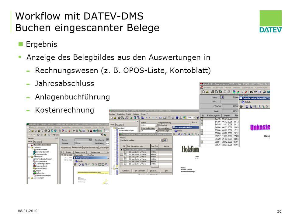 08.01.2010 30 Workflow mit DATEV-DMS Buchen eingescannter Belege Ergebnis Anzeige des Belegbildes aus den Auswertungen in - Rechnungswesen (z. B. OPOS