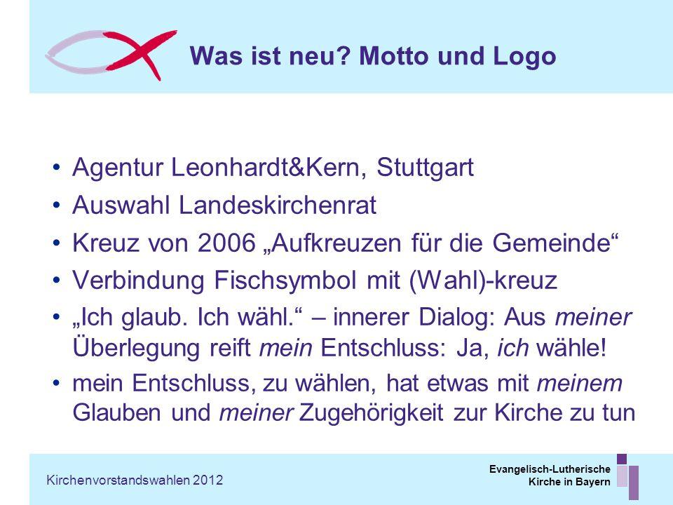 Evangelisch-Lutherische Kirche in Bayern Was ist neu? Motto und Logo Agentur Leonhardt&Kern, Stuttgart Auswahl Landeskirchenrat Kreuz von 2006 Aufkreu