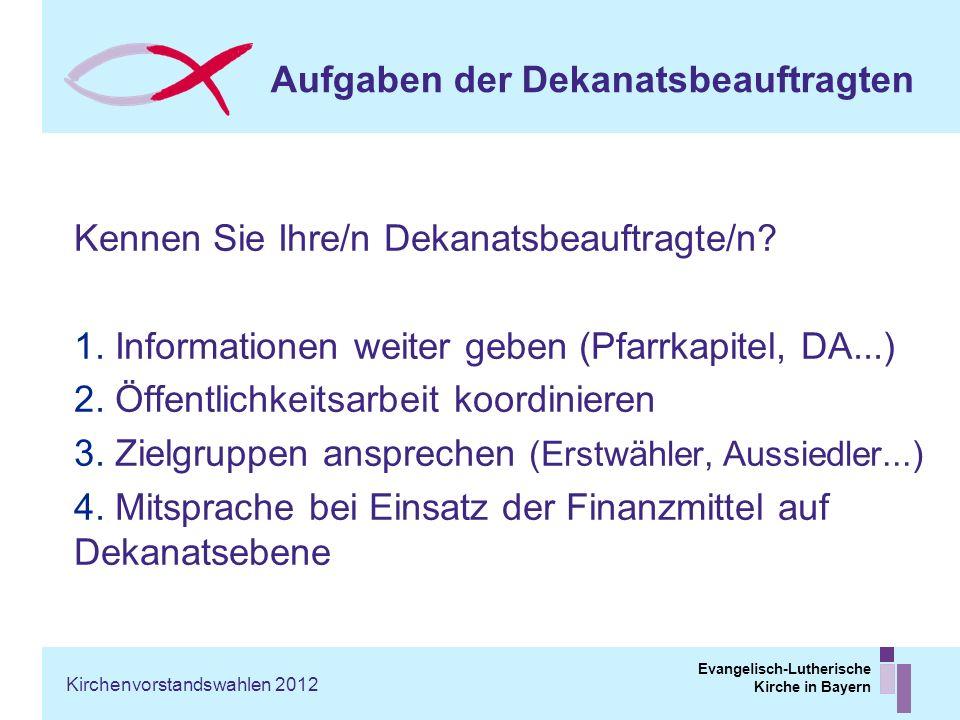 Evangelisch-Lutherische Kirche in Bayern Aufgaben der Dekanatsbeauftragten Kennen Sie Ihre/n Dekanatsbeauftragte/n? 1. Informationen weiter geben (Pfa