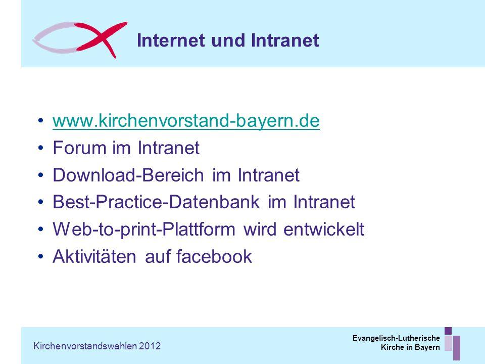 Evangelisch-Lutherische Kirche in Bayern Internet und Intranet www.kirchenvorstand-bayern.de Forum im Intranet Download-Bereich im Intranet Best-Pract