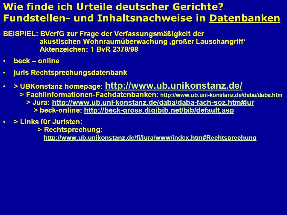 Wie finde ich Urteile deutscher Gerichte? Fundstellen- und Inhaltsnachweise in Datenbanken BEISPIEL: BVerfG zur Frage der Verfassungsmäßigkeit der aku