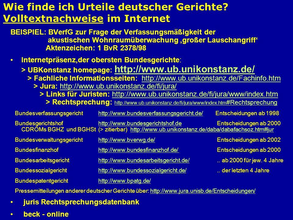 Wie finde ich Urteile deutscher Gerichte? Volltextnachweise im Internet BEISPIEL: BVerfG zur Frage der Verfassungsmäßigkeit der akustischen Wohnraumüb