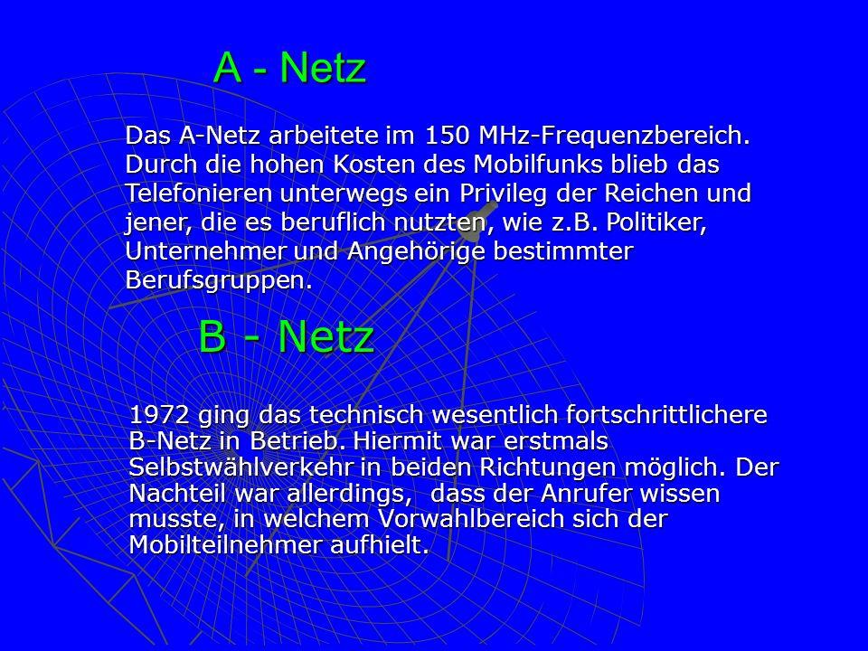 A - Netz 1972 ging das technisch wesentlich fortschrittlichere B-Netz in Betrieb. Hiermit war erstmals Selbstwählverkehr in beiden Richtungen möglich.