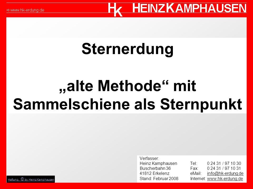 Sternerdung alte Methode mit Sammelschiene als Sternpunkt Verfasser: Heinz KamphausenTel: 0 24 31 / 97 10 30 Buscherbahn 36Fax: 0 24 31 / 97 10 31 418