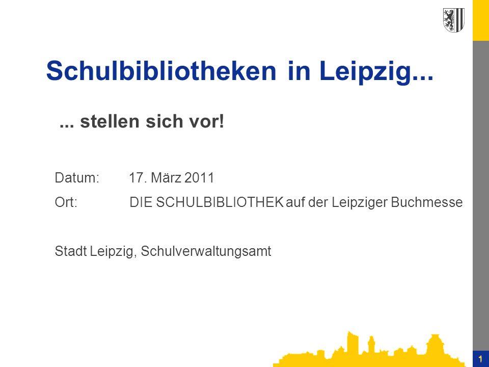 1 1 Schulbibliotheken in Leipzig......stellen sich vor.