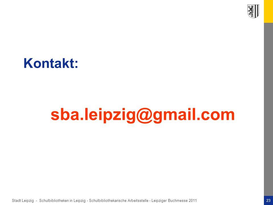 Stadt Leipzig -23Schulbibliotheken in Leipzig - Schulbibliothekarische Arbeitsstelle - Leipziger Buchmesse 2011 Kontakt: sba.leipzig@gmail.com