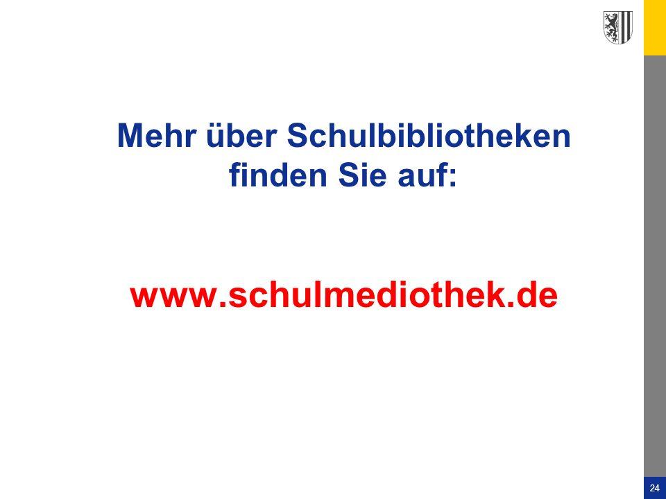 24 Mehr über Schulbibliotheken finden Sie auf: www.schulmediothek.de