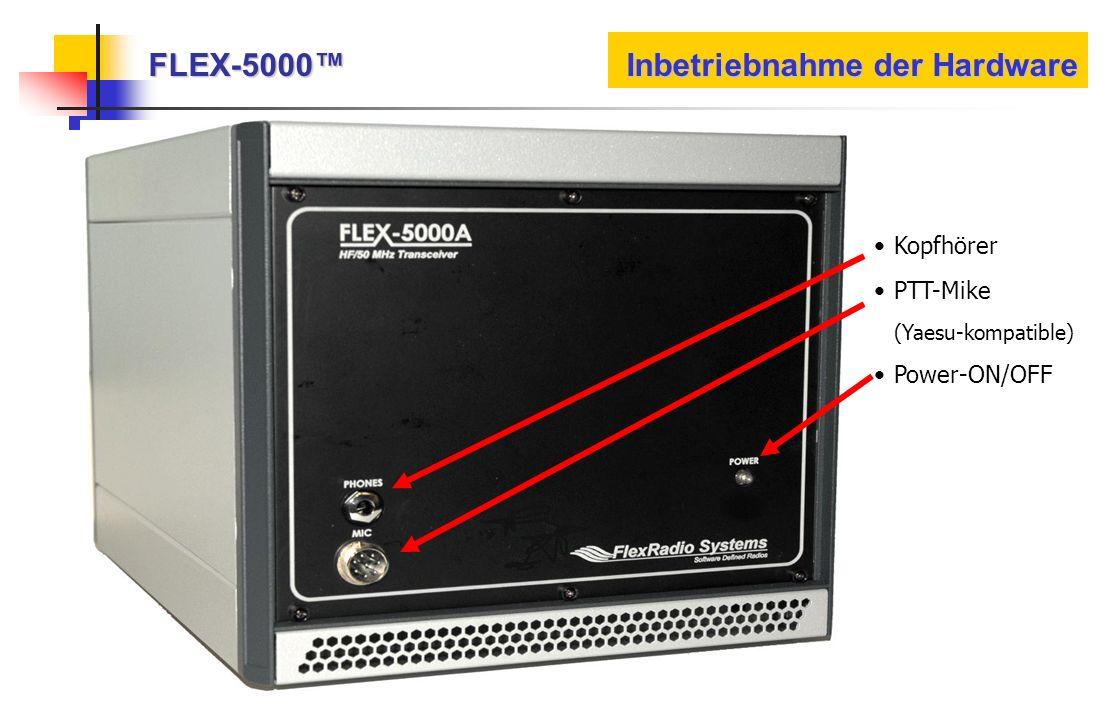 FLEX-5000 Inbetriebnahme der Hardware Kopfhörer PTT-Mike (Yaesu-kompatible) Power-ON/OFF