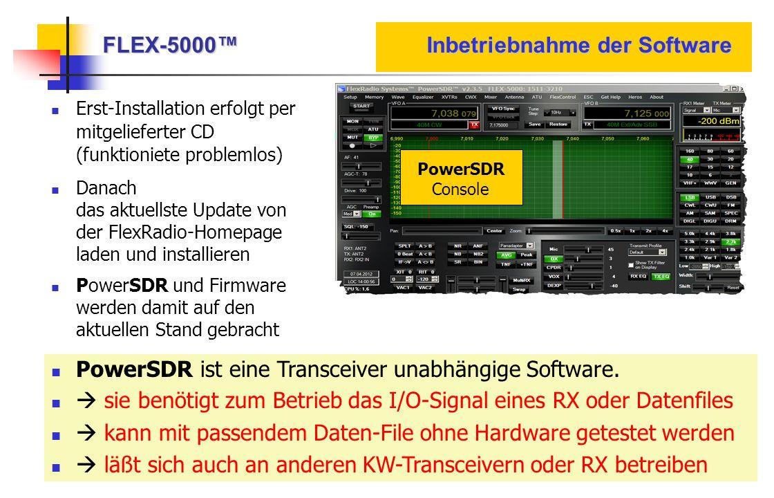FLEX-5000 Inbetriebnahme der Software PowerSDR Console Erst-Installation erfolgt per mitgelieferter CD (funktioniete problemlos) Danach das aktuellste