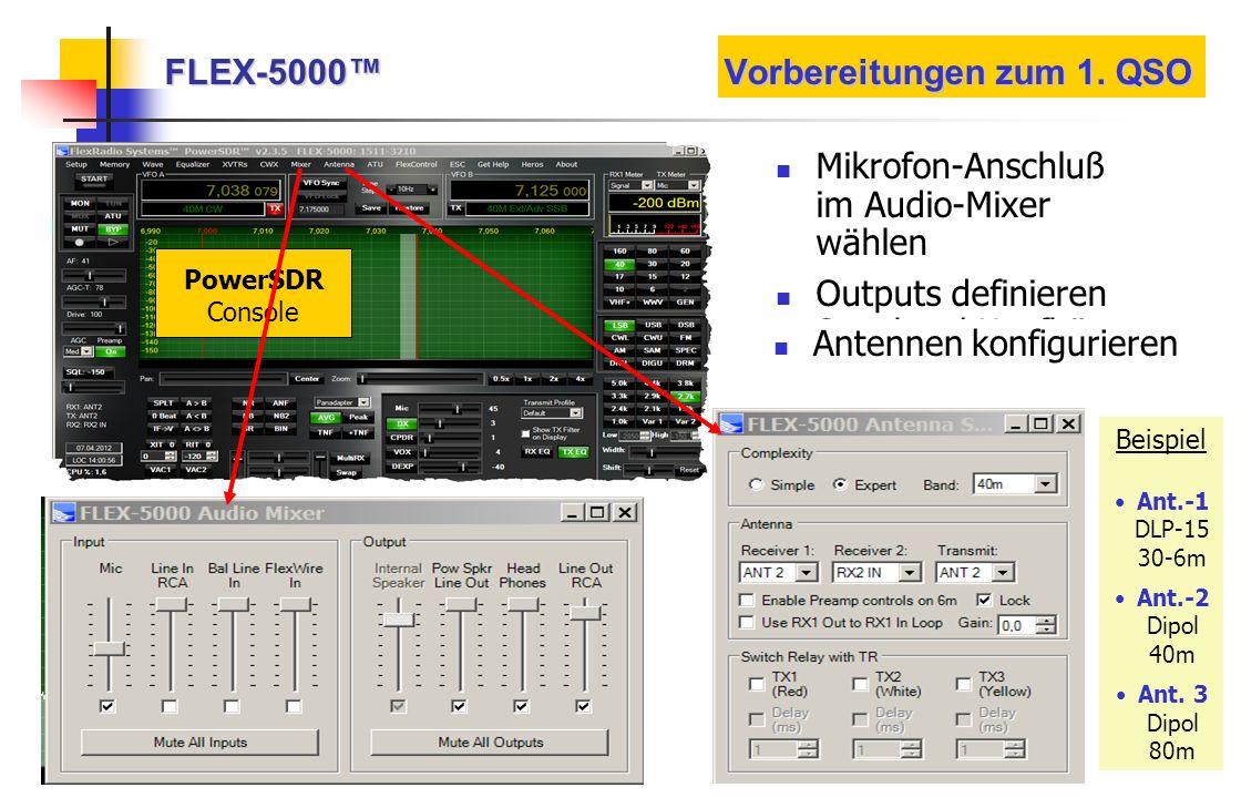 FLEX-5000 Vorbereitungen zum 1. QSO PowerSDR Console Mikrofon-Anschluß im Audio-Mixer wählen Outputs definieren Speaker / Kopfhörer Antennen konfiguri