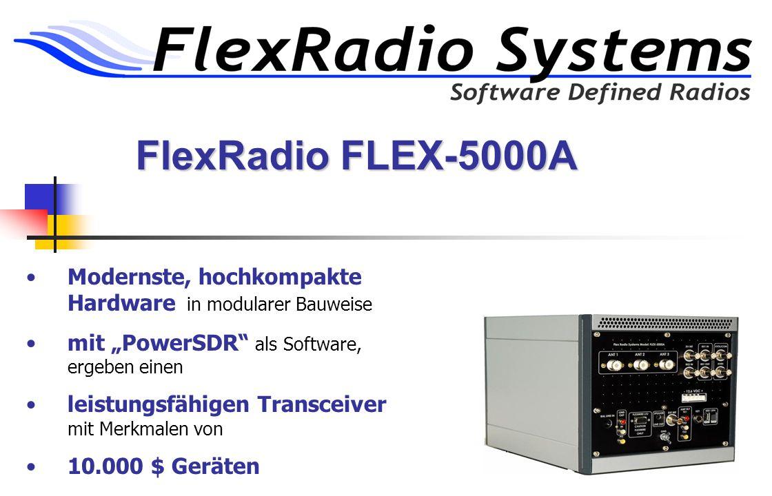 FlexRadio FLEX-5000A Modernste, hochkompakte Hardware in modularer Bauweise mit PowerSDR als Software, ergeben einen leistungsfähigen Transceiver mit