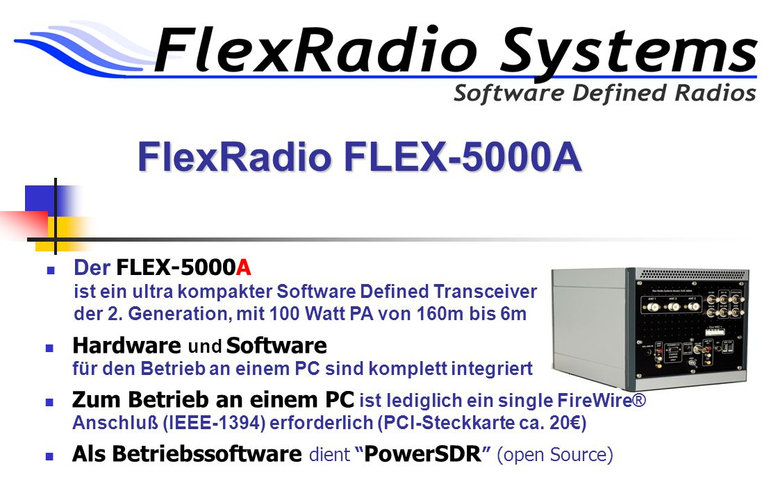 FLEX-5000 Transceiver Technische Daten General Specifications : Rx Frequency Range : 10 kHz - 65 MHz (operating – requires external, customer provided filters below 1.8 MHz to eliminate images) 160 - 6 m (specified performance in Amateur bands only) Frequency Stability : ±0.5 ppm TCXO std.