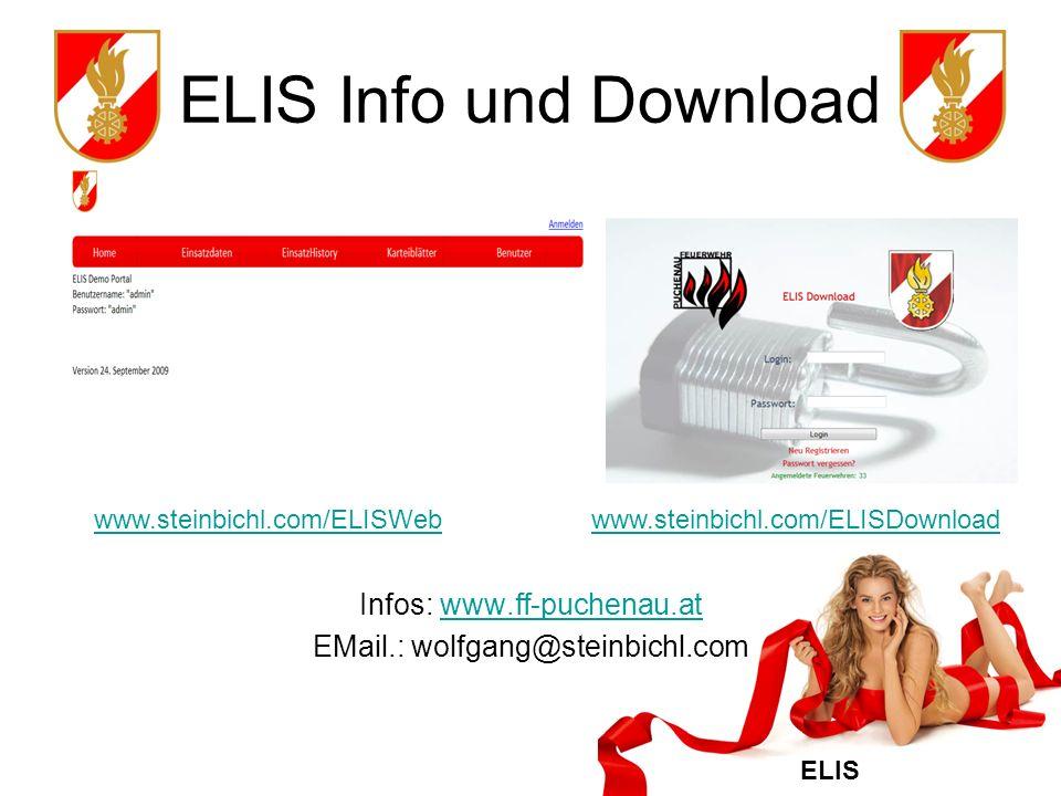 ELIS ELIS Info und Download Infos: www.ff-puchenau.atwww.ff-puchenau.at EMail.: wolfgang@steinbichl.com www.steinbichl.com/ELISDownloadwww.steinbichl.com/ELISWeb